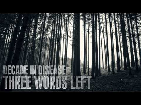 Decade In Disease - Three Words Left
