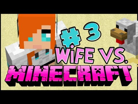 Wife vs. Minecraft - Episode 3: Mrs Woodchopper