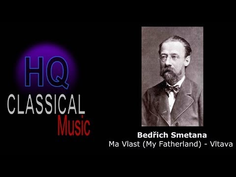 SMETANA - Ma Vlast (My Fatherland) - Vltava - High Quality Classical Music