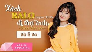 Xách Balo Đi Tìm Anh - Võ Ê Vo (Official MV 4K)