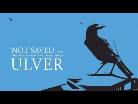 Not Saved (from The Norwegian National Opera)