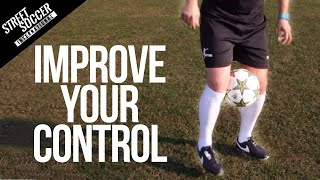 How To Improve Your Control/1st Touch In Football Learn