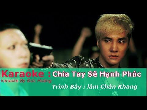 karaoke | Chia Tay Sẽ Hạnh Phúc - Lâm Chấn Khang | Beat Chuẩn