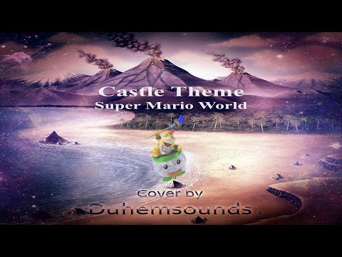 Castle Theme  - Super Mario World (Music Cover by Duhemsounds)