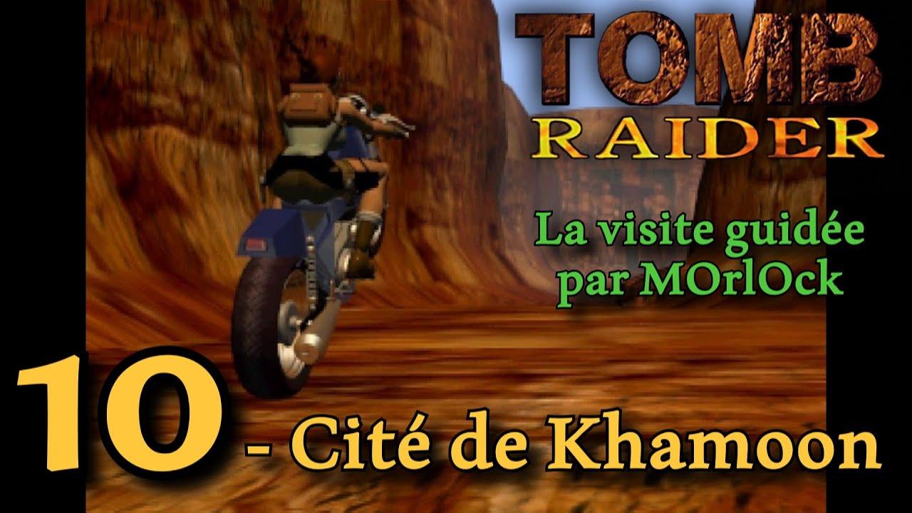 Tomb Raider 1 - 10 - Cité de Khamoon [Solution] [No Meds] fr