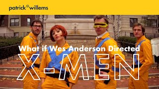 X-Men, the Wes Anderson Version