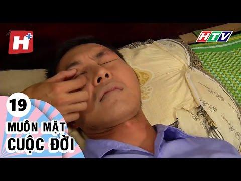 Muôn Mặt Cuộc Đời -  Tập 19 | Phim Tình Cảm Việt Nam Hay Nhất 2017