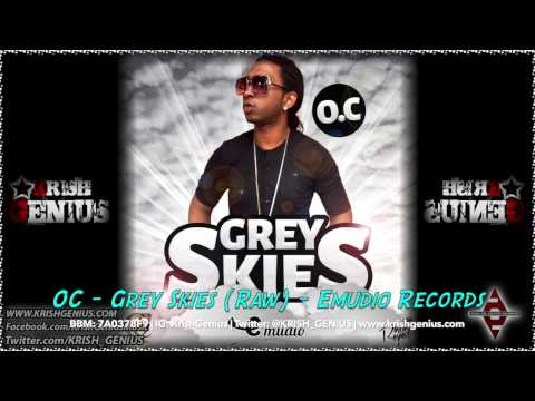 Oc – Grey Skies (raw) April 2014 | Reggae, Dancehall, Bashment