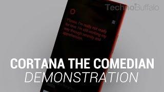Cortana the Comedian