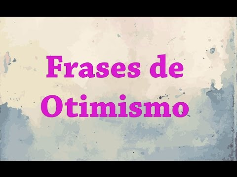 Frases de otimismo | Melhores Frases