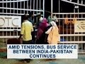 Amid tensions, bus service between India-Pakistan continue..