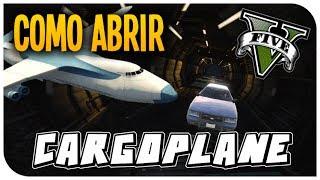 GTA V Online - Como abrir el avión gigante ( Cargoplane ) - Ps3 y Xbox - GTA 5 Online