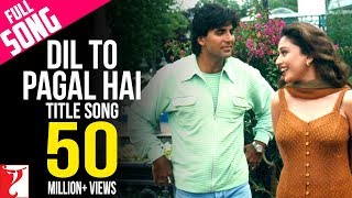 Dil To Pagal Hai Title Song