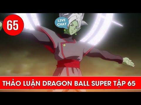 Thảo luận Dragon Ball Super tập 64 - Dragon Ball Super tập 65 : Live
