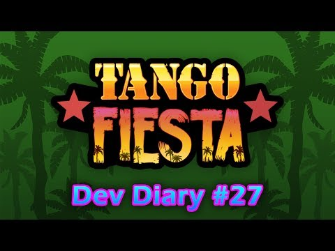 TANGO FIESTA: Development Diary - Episode 27 [LONDON INDIES BUILD]