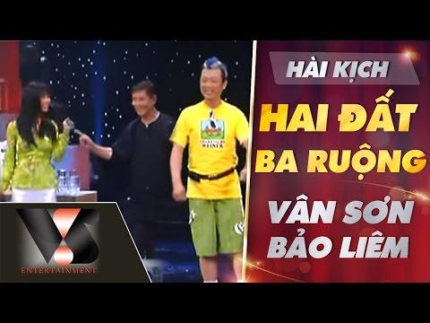 Hài Kich: Hai Đất Ba Ruộng - Vân Sơn ft Bảo Liêm ft Giáng Ngọc