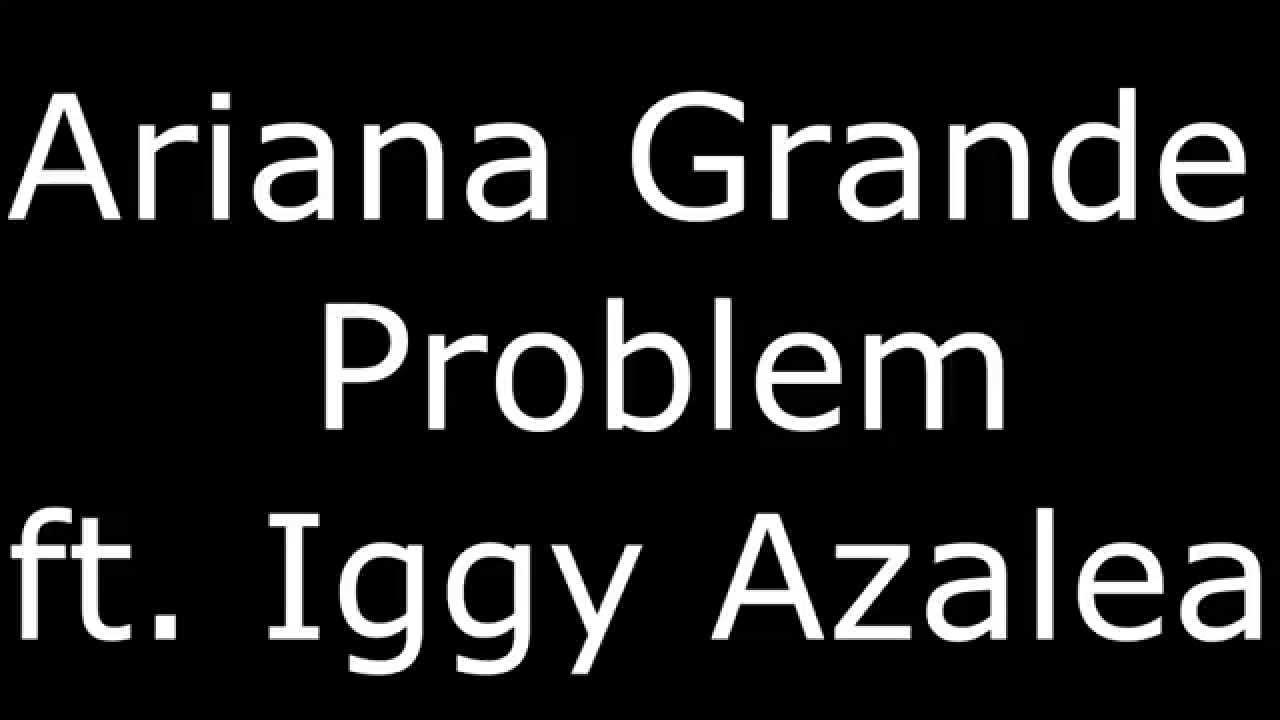 ariana grande problem lyrics - DriverLayer Search Engine