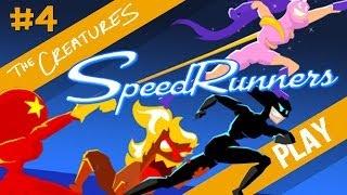 The Creatures Play SpeedRunners! (Part 4)