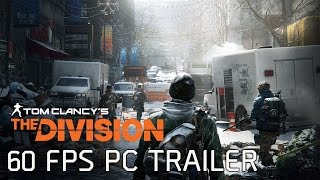 Tom Clancy's The Division - 60 FPS PC Gameplay Trailer