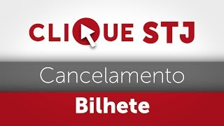 CLIQUE STJ - CANCELAMENTO BILHETE (10/10/2018)