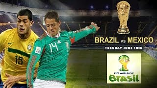 FIFA World Cup 2014 Brazil Mexico Vs Brazil Full Match
