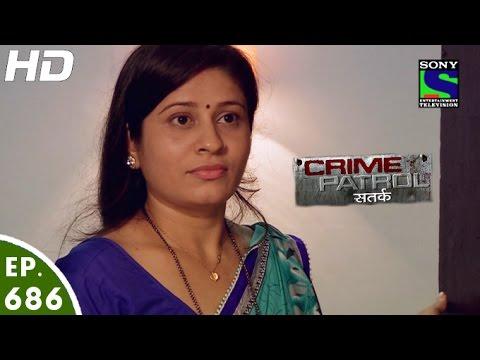 Crime Patrol - क्राइम पेट्रोल सतर्क - Episode 686 - 22nd July, 2016