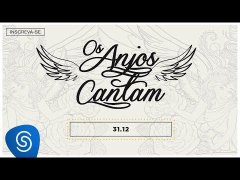 Jorge & Mateus - 31/12 (Os Anjos Cantam) (Lyric Vídeo)
