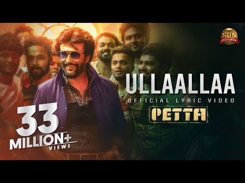 Ullaallaa Lyric Video – Petta - Superstar Rajinikanth - Sun Pictures - Karthik Subbaraj - Anirudh