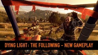 Dying Light: The Following - Játékmenet videó
