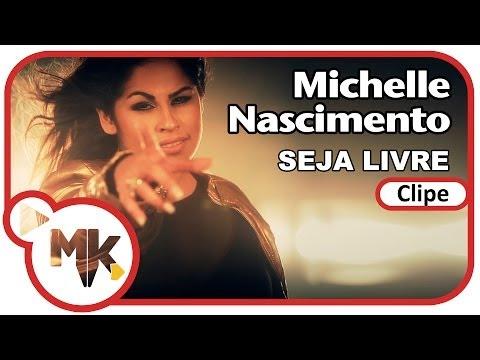 Michelle Nascimento - Seja Livre (Clipe Oficial MK Music em HD)