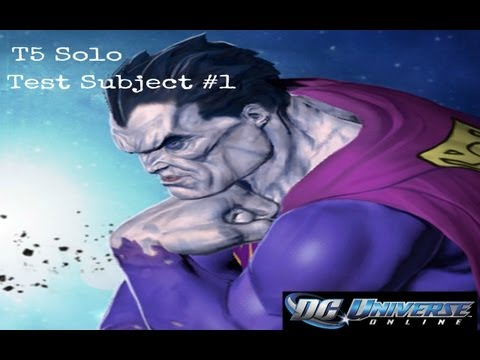 DCUO: T5 Solo - Test Subject #1 (Bizarro)