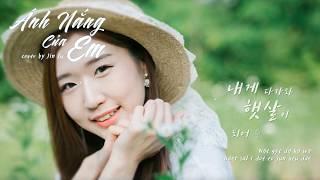 Ánh Nắng Của Em | Ver. Korean-Vietnamese | Cover By Jin Ju