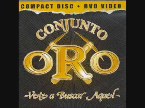 Conjunto Oro- Vete a Buscar Aquel