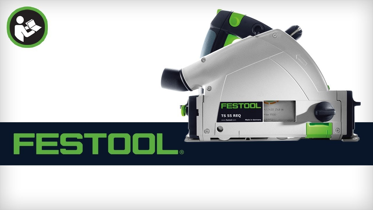 Festool Ts 55 Req Track Saw Getting Started Youtube