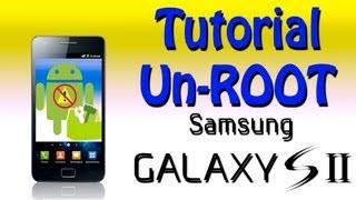 Tutorial UNROOT Samsung Galaxy S2 (quitar Root, Resetear