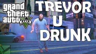 TREVOR U DRUNK! (Grand Theft Auto 5 Drunk Shenanigans) [GTA V]