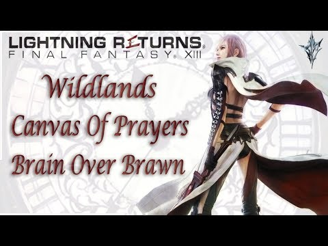 Wildlands [Canvas Of Prayers] Brain Over Brawn | Lightning Returns: Final Fantasy XIII|Comms