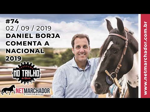 #74 - Programa no Trilho da Marcha - 02/09/2019 com Daniel Borja - Mangalarga Marchador