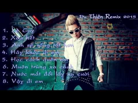 Tuyển chọn những bài hát Remix hay nhất Du Thiên