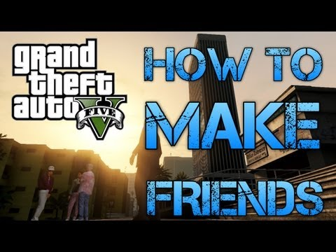 HOW TO MAKE FRINEDS IN GTA V | FUNNY MONTAGE OF SILLYNESS