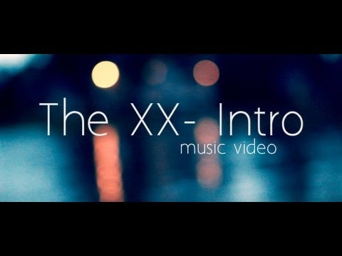 Intro- The XX Video