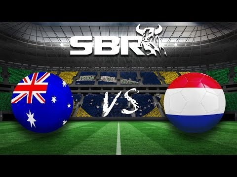 Australia vs Netherlands 18/06/14 | Group B 2014 World Cup Preview