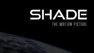SHADE the Motion Picture (2013)