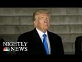 Donald Trumps Era Begins As President Elect Trump Arrives In Washington | NBC Nightly News