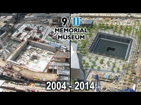 Official 9/11 Memorial Museum Tribute In Time-Lapse 2004-2014