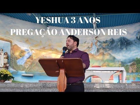 Yeshua 3 anos | Parte 3 | Pregação Anderson Reis | ANSPAZ