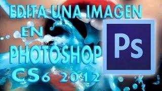 Editar Una Imagen Con Photoshop Cs6 (Respuesta A