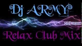 DJ Army – Relax Club Mix