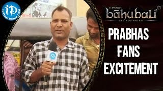 Prabhas Fans Excited About Bahubali Movie