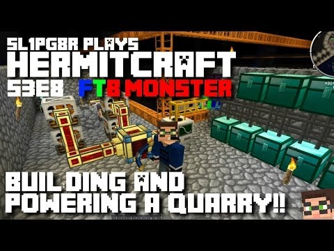 HermitCraft FTB Monster - Building and Powering a Quarry! ( Minecraft Feed The Beast ) S3E8
